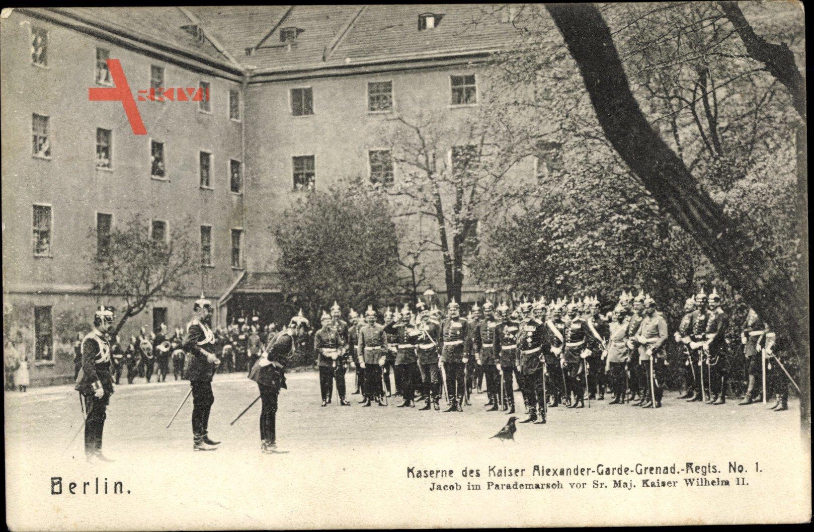 Berlin Mitte, Kaserne vom Kaiser Alexander Garde Gren. Regt. Nr. 1, Parademarsch vor Wilhelm II.