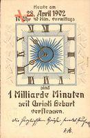 Heute am 28. April 1902 10Uhr 40Min. vormittags sind 1 Milliarde Min.