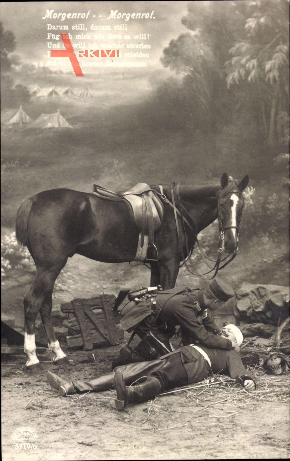 Morgenrot, Darum still, Füg ich mich wie Gott es will,Sterbender Soldat,Pferd