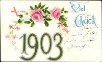 Glückwunsch Neujahr, Jahreszahl 1903, Blumen, Kitsch